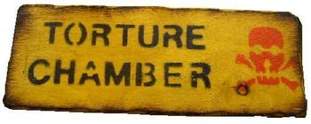 Torture Chamber Wooden Sign Torture Chamber, New